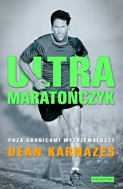 Ultramaratończyk. Poza granicami wytrzymałości (NOWE WYDANIE) (1)