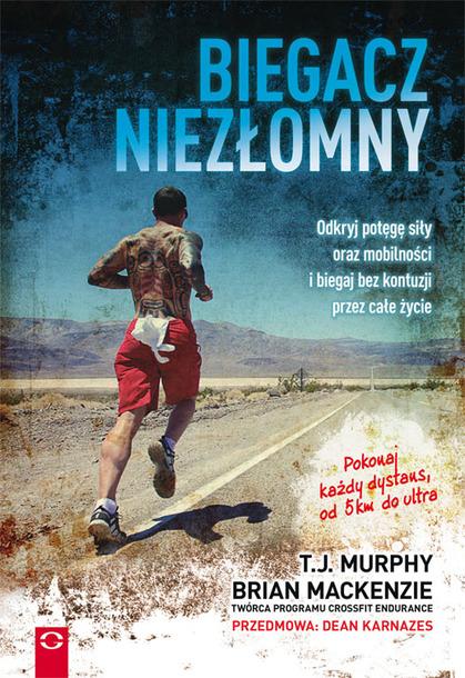 Biegacz niezłomny. Odkryj potęgę siły oraz mobilności i biegaj bez kontuzji przez całe życie (1)